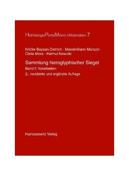 Abbildung von Boysan-Dietrich / Marazzi / Mora   Sammlung hieroglyphischer Siegel   2009   Band I: Vorarbeiten   7