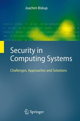 Abbildung von Biskup | Security in Computing Systems | 2008 | Challenges, Approaches and Sol...