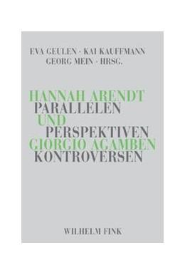 Abbildung von Geulen / Kauffmann / Mein | Hannah Arendt und Giorgio Agamben | 2008 | Parallelen, Perspektiven, Kont...
