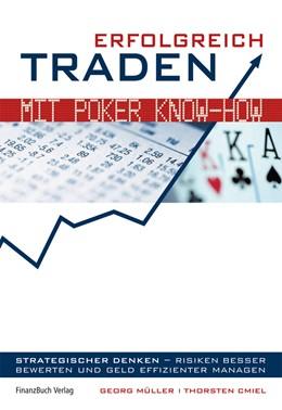 Abbildung von Müller / Cmiel | Erfolgreich traden mit Poker Know-how | 2008 | Strategischer denken - Risiken...