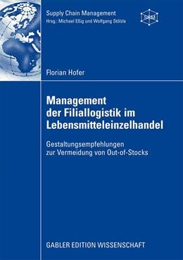 Abbildung von Hofer | Management der Filiallogistik im Lebensmitteleinzelhandel | 2009 | Gestaltungsempfehlungen zur Ve...