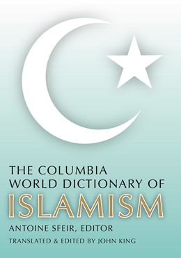 Abbildung von Sfeir | The Columbia World Dictionary of Islamism | 2007