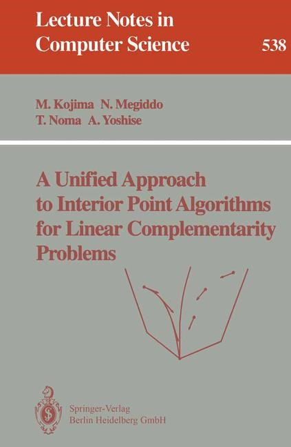 Abbildung von Kojima / Megiddo / Noma | A Unified Approach to Interior Point Algorithms for Linear Complementarity Problems | 1991