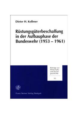 Abbildung von Kollmer   Rüstungsgüterbeschaffung in der Aufbauphase der Bundeswehr (1953-1961)   2002   Der Schützenpanzer HS 30 als F...   93