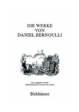 Abbildung von Bernoulli / Cerulus / Radelet-de Grave | Die Werke von Daniel Bernoulli | 2004 | Band 8: Technologie II