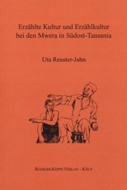 Abbildung von Reuster-Jahn | Erzählte Kultur und Erzählkultur bei den Mwera in Südost-Tansania | 2002 | 13