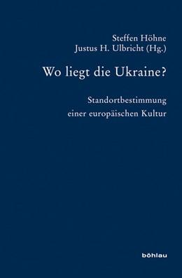 Abbildung von Ulbricht / Höhne   Wo liegt die Ukraine?   1. Auflage 2009   2009   Standortbestimmung einer europ...   Band 064