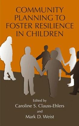 Abbildung von Clauss-Ehlers / Weist | Community Planning to Foster Resilience in Children | 2004