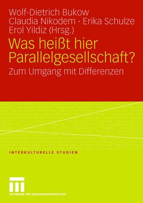 Abbildung von Bukow / Nikodem / Schulze / Yildiz   Was heißt hier Parallelgesellschaft?   2007