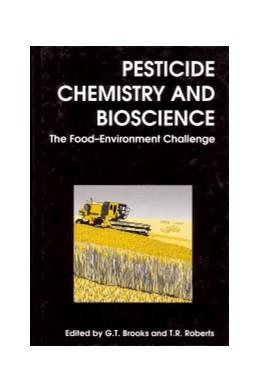 Abbildung von Brooks / Roberts | Pesticide Chemistry and Bioscience | 1999 | The food-environment challenge