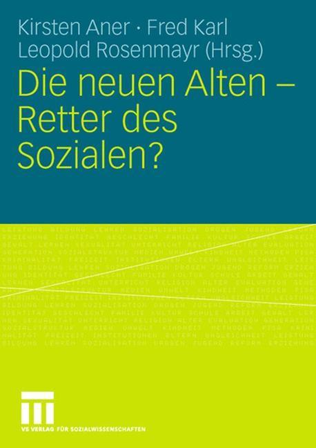 Abbildung von Aner / Karl / Rosenmayr | Die neuen Alten - Retter des Sozialen? | 2007