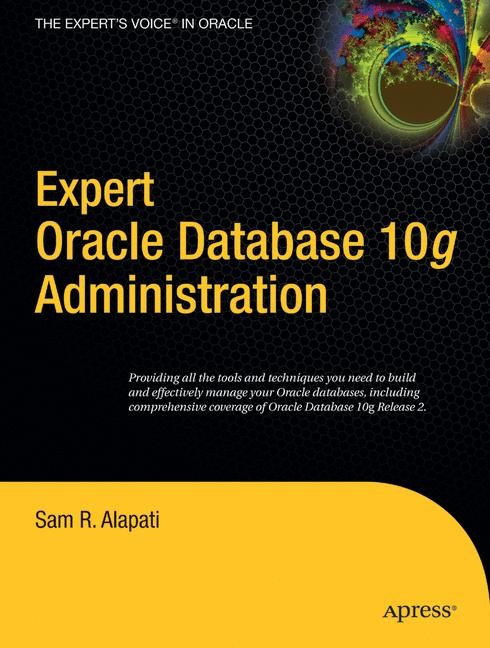 Abbildung von Alapati | Expert Oracle Database 10g Administration | 1st Corrected ed., Corr. 2nd printing | 2006