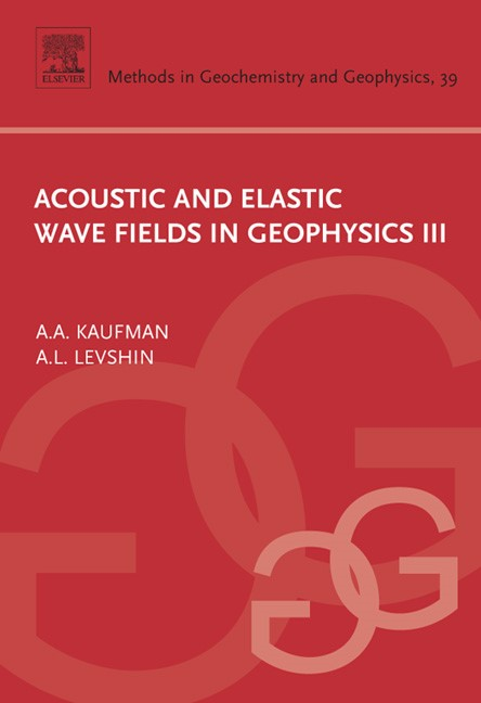 Abbildung von Kaufman / Levshin | Acoustic and Elastic Wave Fields in Geophysics, III | 2005