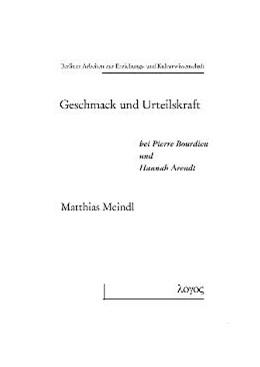 Abbildung von Meindl | Geschmack und Urteilskraft bei Pierre Bourdieu und Hannah Arendt | 2009 | 47