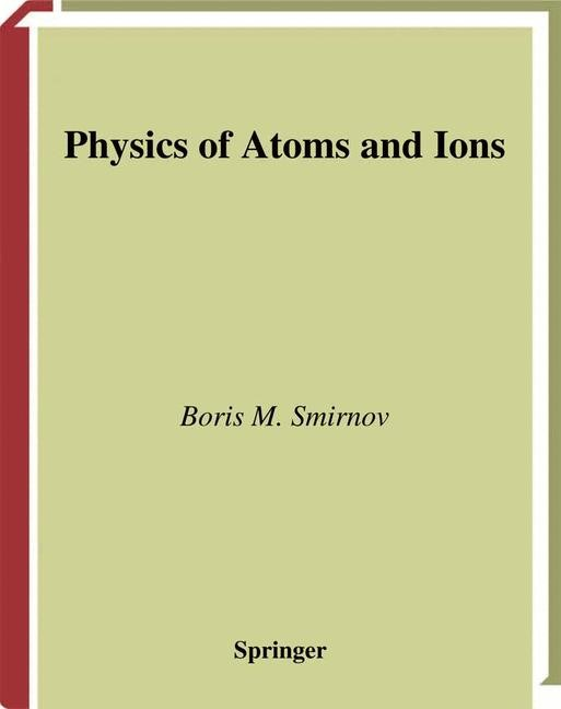 Abbildung von Smirnov | Physics of Atoms and Ions | 2003