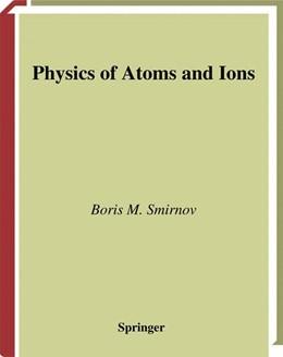 Abbildung von Smirnov | Physics of Atoms and Ions | 2003