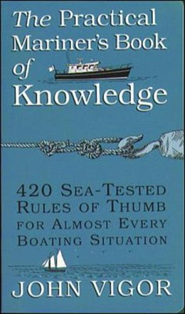 Abbildung von Vigor | The Practical Mariner's Book of Knowledge: 420 Sea-Tested Rules of Thumb for Almost Every Boating Situation | 1994