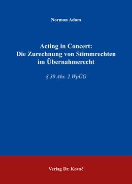 Abbildung von Adam | Acting in Concert: Die Zurechnung von Stimmrechten im Übernahmerecht | 2008 | § 30 Abs. 2 WpÜG | 126