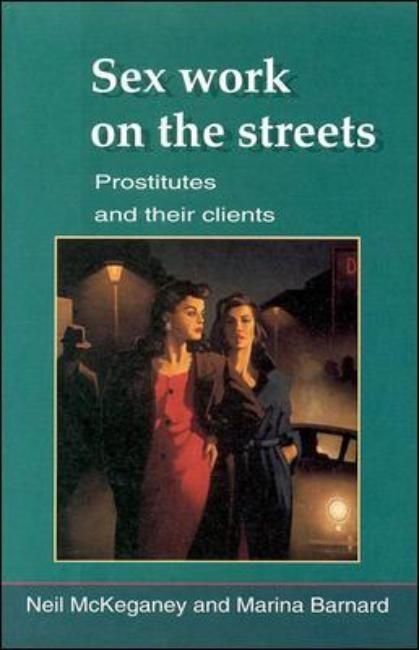 Abbildung von Mckeganey / Barnard | Sex Work On The Streets | 1996