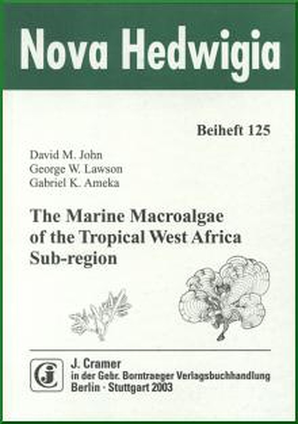 Abbildung von John / Lawson / Ameka | The marine macroalgae of the tropical West Africa sub-region | 2003