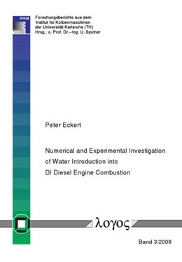 Abbildung von Eckert   Numerical and Experimental Investigation of Water Introduction into DI Diesel Engine Combustion   2008