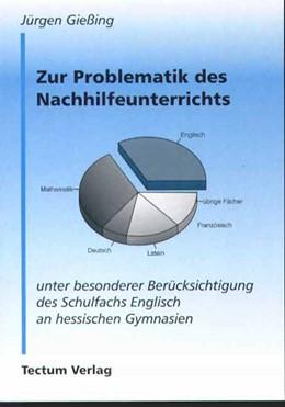 Abbildung von Gießing   Zur Problematik des Nachhilfeunterrichts unter besonderer Berücksichtigung des Schulfachs Englisch an hessischen Gymnasien   1997