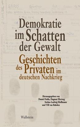 Abbildung von Fulda / Herzog / Hoffmann   Demokratie im Schatten der Gewalt   2010   Geschichten des Privaten im de...