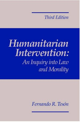 Abbildung von Tesón | Humanitarian Intervention: An Inquiry Into Law and Morality, 3rd Edition | 2005