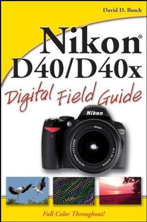 Abbildung von Busch   Nikon D40/D40x Digital Field Guide   2007