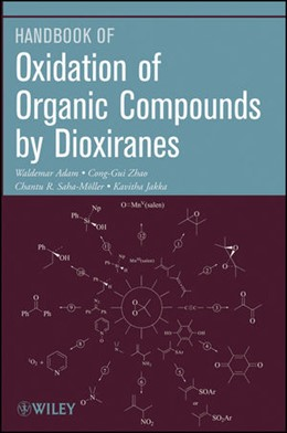 Abbildung von Adam / Zhao / Saha-Moller | Oxidation of Organic Compounds by Dioxiranes | 1. Auflage | 2009