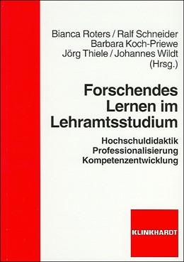 Abbildung von Roters / Schneider / Koch-Priewe / Thiele / Wildt | Forschendes Lernen im Lehramtsstudium | 2009 | Hochschuldidaktik Professional...
