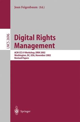 Abbildung von Feigenbaum | Digital Rights Management | 2003 | ACM CCS-9 Workshop, DRM 2002, ... | 2696