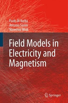 Abbildung von Di Barba / Savini / Wiak | Field Models in Electricity and Magnetism | 2008