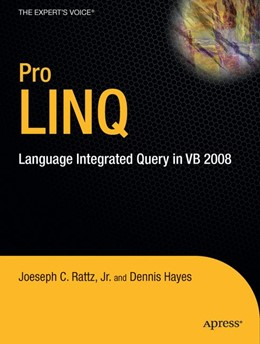 Abbildung von Rattz / Hayes   Pro LINQ in VB8   1st ed.   2009   Language Integrated Query in V...