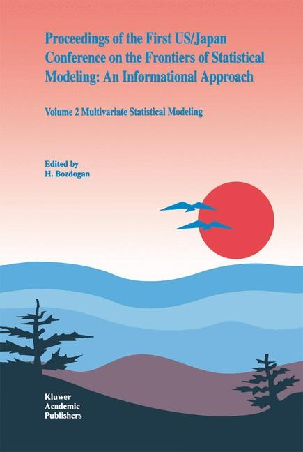 Proceedings of the First US/Japan Conference on the Frontiers of Statistical Modeling: An Informational Approach | Bozdogan, 1993 | Buch (Cover)