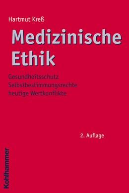 Abbildung von Kreß | Medizinische Ethik | 2., vollständig überarbeitete und erweiterte Auflage | 2009 | Gesundheitsschutz - Selbstbest... | 2