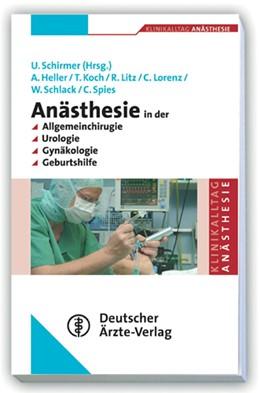 Abbildung von Schirmer | Anästhesie in der Allgemeinchirurgie, Urologie, Gynäkologie und Geburtshilfe | 2013