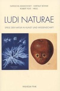 LUDI NATURAE | Adamowsky / Böhme / Felfe | 1. Aufl. 2010, 2010 | Buch (Cover)