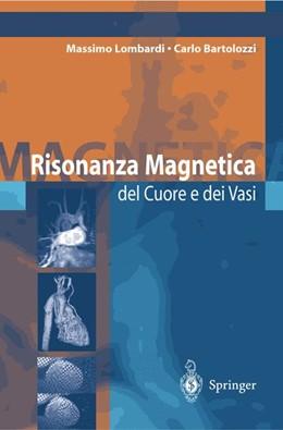 Abbildung von Lombardi / Bartolozzi | Risonanza Magnetica del Cuore e dei Vasi | 2004