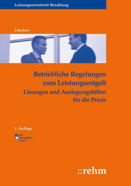 Betriebliche Regelungen zum Leistungsentgelt | Litschen | 1. Auflage 2010, 2010 | Buch (Cover)