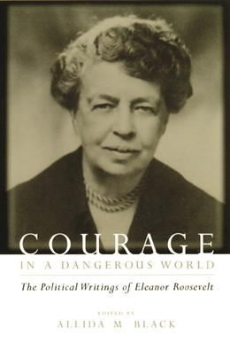 Abbildung von Roosevelt / Black | Courage in a Dangerous World | 1999 | The Political Writings of Elea...