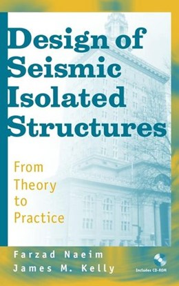 Abbildung von Naeim / Kelly | Design of Seismic Isolated Structures | 1999 | From Theory to Practice