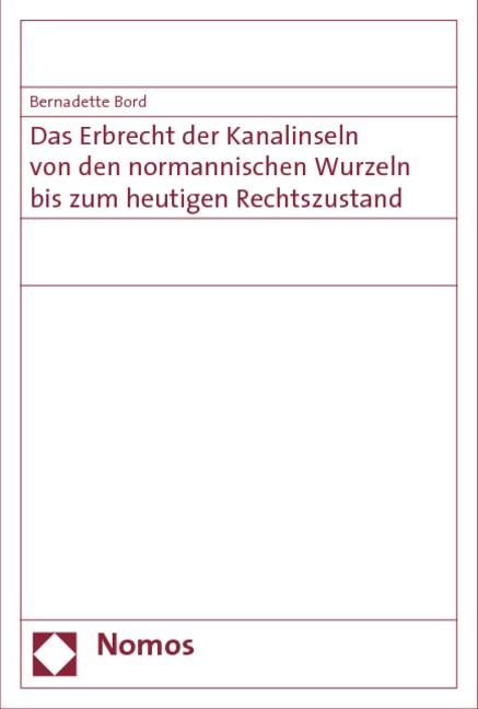 Das Erbrecht der Kanalinseln von den normannischen Wurzeln bis zum heutigen Rechtszustand | Bord, 2009 | Buch (Cover)