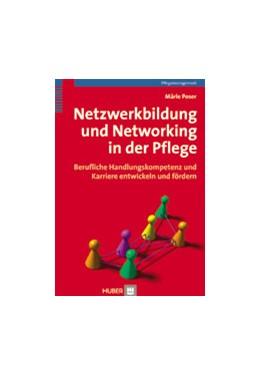 Abbildung von Poser | Netzwerkbildung und Networking in der Pflege | 2008 | Berufliche Handlungskompetenz ...