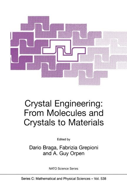Crystal Engineering: From Molecules and Crystals to Materials | Braga / Grepioni / Orpen, 1999 | Buch (Cover)