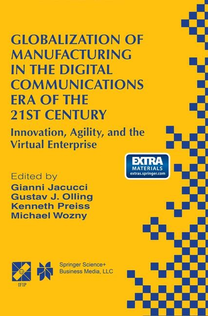 Abbildung von Jacucci / Olling / Preiss / Wozny   Globalization of Manufacturing in the Digital Communications Era of the 21st Century   1998