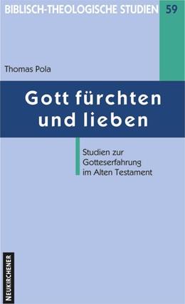 Abbildung von Pola | Gott fürchten und lieben | Aufl. | 2007 | Studien zur Gotteserfahrung im... | Band 59