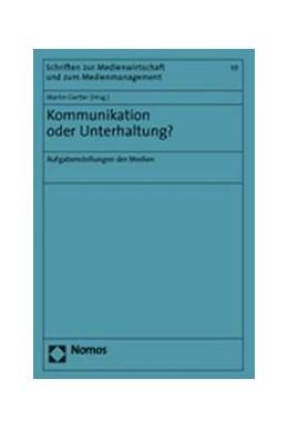 Abbildung von Gertler | Kommunikation oder Unterhaltung? | 2004 | Aufgabenstellungen der Medien