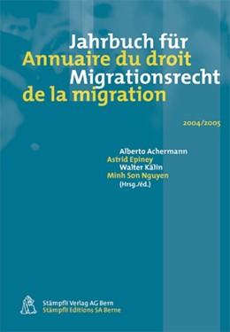 Abbildung von Achermann | Jahrbuch für Migrationsrecht 2004/2005 - Annuaire du droit de la migration 2004/2005 | 2005