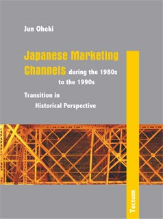 Japanese Marketing Channels during the 1980s to the 1990s | Oheki, 2006 | Buch (Cover)